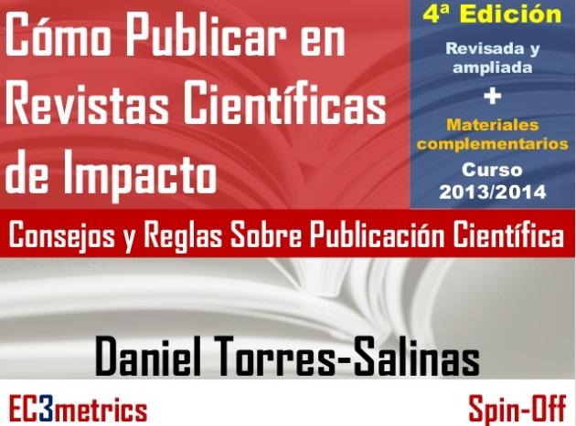 Cómo Publicar en Revistas Científicas de Impacto: Reglas y Consejos sobre Publicación Científica (4ª edición Ampliada y Revisada)