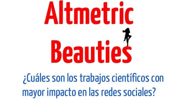 Altmetric Beauties. ¿Cuáles son los trabajos científicos con mayor impacto en las redes sociales?.