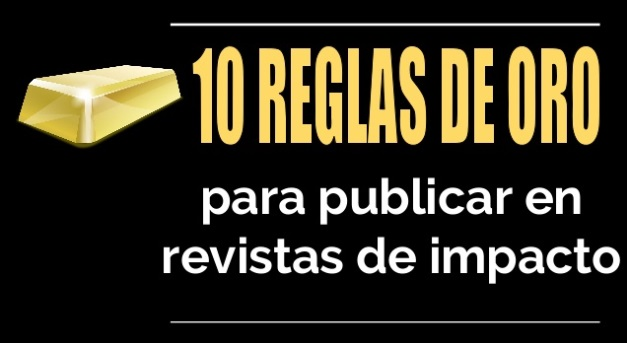 10 Reglas de Oro para publicar en revistas de impacto