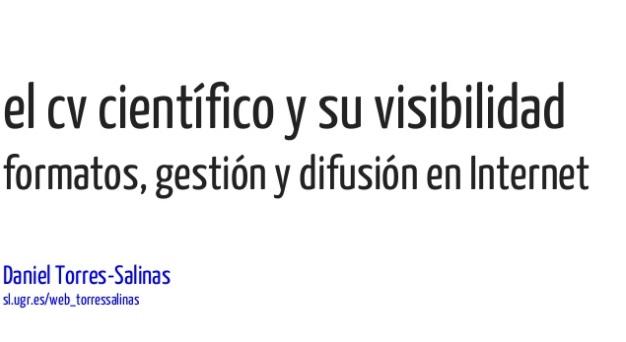 El cv científico y su visibilidad: formatos, gestión y difusión en Internet