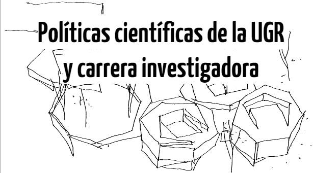 Políticas científicas de la Universidad de Granada y Carrera científica