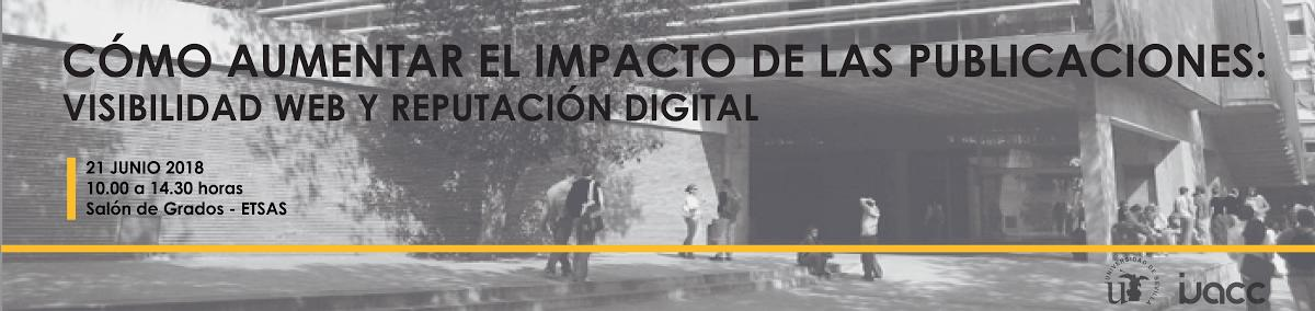II Seminario IUACC: Cómo aumentar el impacto de las publicaciones: visibilidad web y reputacióndigital