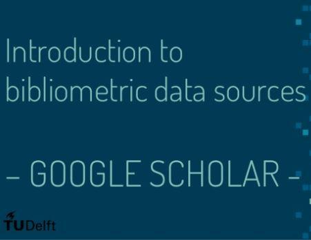 Introduction to bibliometric data sources – Google Scholar